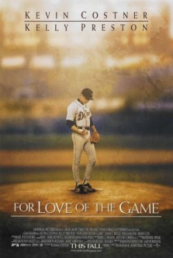 For Love of the Game - 1999
