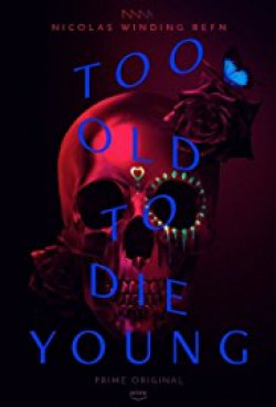 Too Old to Die Young - 2019